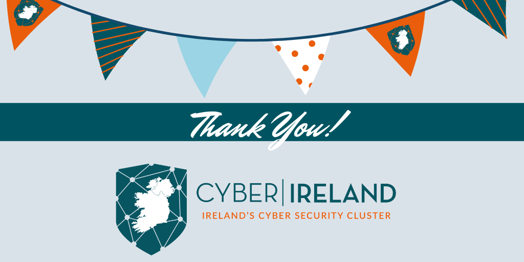 NEWSLETTER   May – Bealtaine 2020 / Cyber Ireland's First Anniversary